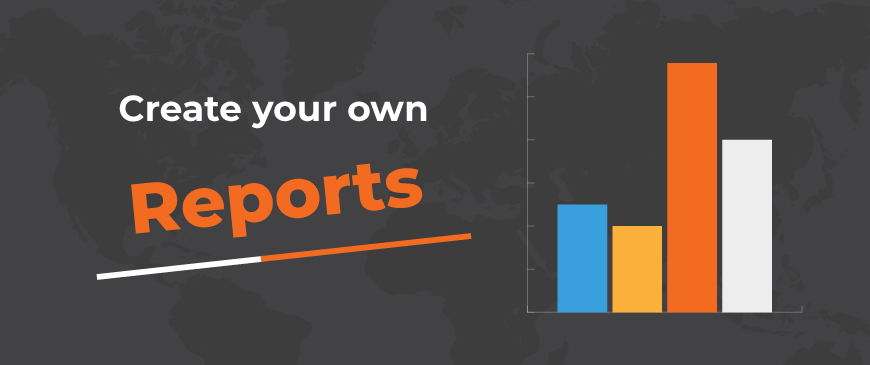 Advanced customized reporting tool is live: Create your own reports!