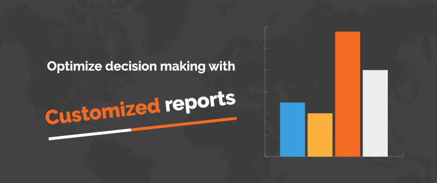 Optimize Decision making with Customized Reports