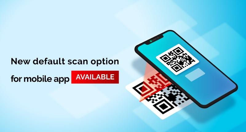 New default scan option for Mobile App!!!