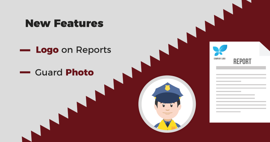 New Features! Company logo on reports and Guards Photo!