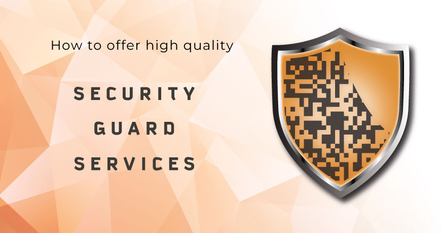 Security Guard Services::: How to offer High Quality Services?